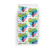 PRETTY I WOULD RATHER BE DOING GYMNASTICS Duvet Cover