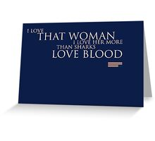 House of Cards - I Love That Woman Greeting Card