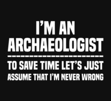 I am an Archaeologist Kids Tee