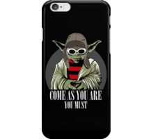 Come As You Are You Must iPhone Case/Skin
