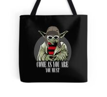 Come As You Are You Must Tote Bag