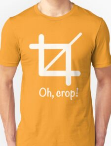 Oh, crop! Unisex T-Shirt