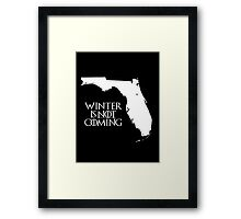 Winter is NOT coming Framed Print