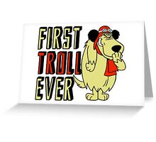 Cool sayings: First troll ever Greeting Card