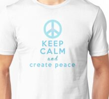 Keep Calm and Create Peace Unisex T-Shirt