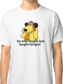 Inspirational quote: laughing laugh Classic T-Shirt