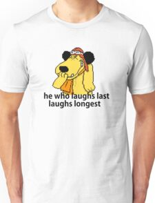 Inspirational quote: laughing laugh Unisex T-Shirt