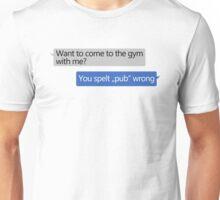 You spelt Pub wrong Unisex T-Shirt