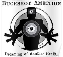 Buckshot Ambition: Dreaming of Another Reality Poster