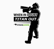 """""""When In Doubt, Titan Out"""" (Light) - StrayaGaming Classic T-Shirt"""