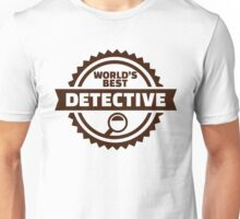 World's best detective Unisex T-Shirt