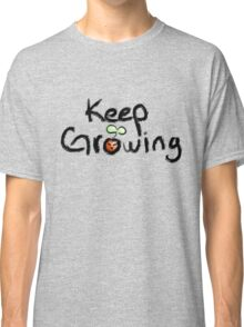 Keep Growing Classic T-Shirt