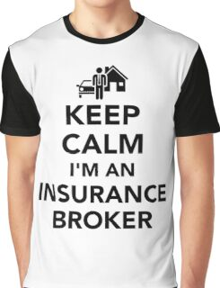 Keep calm I'm an insurance broker Graphic T-Shirt