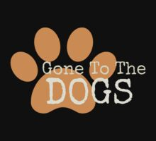 Gone To The Dogs Kids Clothes