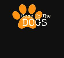 Gone To The Dogs Unisex T-Shirt