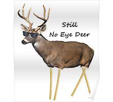 Still No Eye Deer Poster