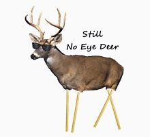 Still No Eye Deer Unisex T-Shirt