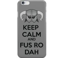 Keep Fus Ro Dah iPhone Case/Skin