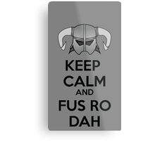 Keep Fus Ro Dah Metal Print