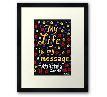 My Life Is My Message, Mahatma Gandhi Quote, Lettering, Flower And Leaf Doodle, Inspirational Framed Print