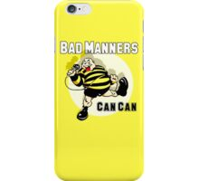 Bad Manners Can Can iPhone Case/Skin