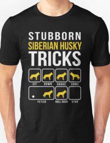 Siberian Husky Stubborn Tricks Unisex T-Shirt