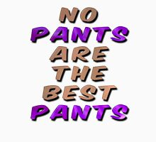 No Pants Are The Best Pants With Skin and Fabric Words Women's Relaxed Fit T-Shirt