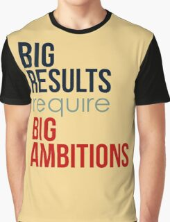 Big Results Require Big Ambitions - Mens Womens Motivational Graphic T shirt Graphic T-Shirt