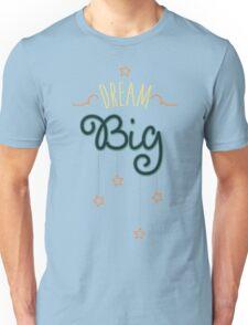 Dream Big Little One - Mens Womens Inspirational Graphic T shirt Unisex T-Shirt