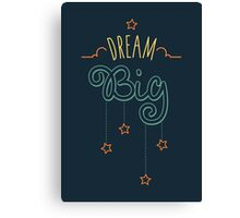 Dream Big Little One - Mens Womens Inspirational Graphic T shirt Canvas Print