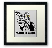 Mark It Zero - Walter Sobchak Big Lebowski shirt Framed Print