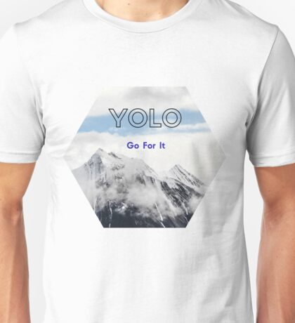 YOLO Go For It (mountain scene) Unisex T-Shirt