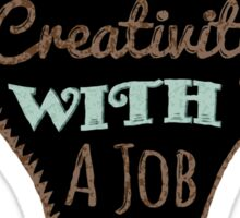 Innovation is creative with a job to do (black) Sticker