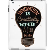 Innovation is creative with a job to do (black) iPad Case/Skin