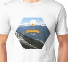 The Best View Comes After the Hardest Climb Unisex T-Shirt