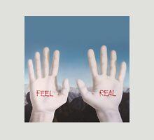 Feel Real Unisex T-Shirt