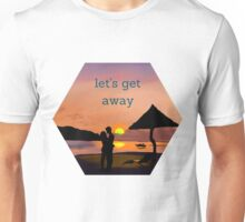"""let's get away""... to romance Unisex T-Shirt"