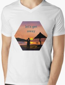 """let's get away""... to romance Mens V-Neck T-Shirt"