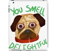 You Smell Delightful iPad Case/Skin