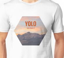 YOLO Go For It  Unisex T-Shirt