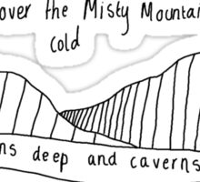 Far over the Misty Mountains Cold Sticker