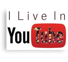 I Live In Youtube Canvas Print