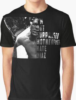 'I'M NOT SURPRISED MOTHERFUCKER' Nate Diaz Graphic T-Shirt