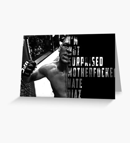 'I'M NOT SURPRISED MOTHERFUCKER' Nate Diaz Greeting Card