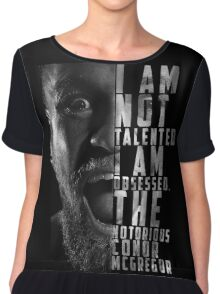 Conor McGregor 'I am not talented, I am obsessed' Chiffon Top