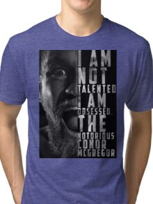 Conor McGregor 'I am not talented, I am obsessed' Tri-blend T-Shirt