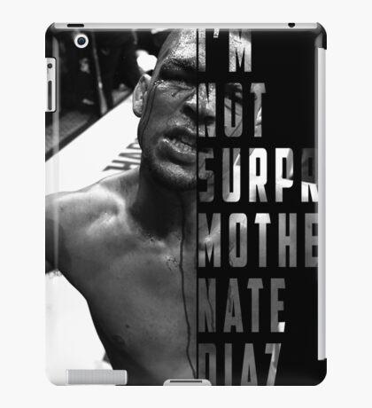 'I'M NOT SURPRISED MOTHERFUCKER' Nate Diaz iPad Case/Skin
