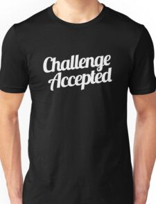 Challenge Accepted. Unisex T-Shirt