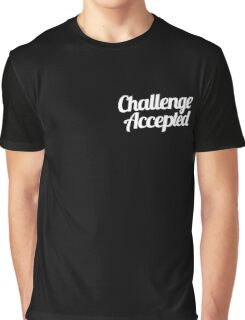 Challenge Accepted. Graphic T-Shirt