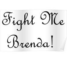 Fight Me Brenda! Poster
